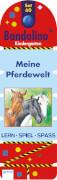 Arena - Bandolino  Set 60: Meine Pferdewelt, Pappierbilderbuch, 32 Seiten, 4-6 Jahren